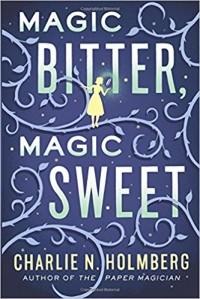 Charlie N. Holmberg - Magic Bitter, Magic Sweet