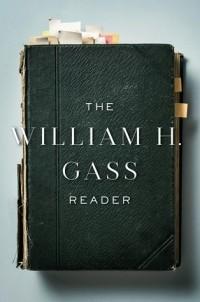 Уильям Гэсс - The William H. Gass Reader