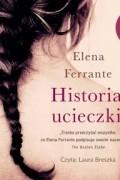 Elena Ferrante - Historia ucieczki (audiobook)
