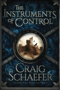Craig Schaefer - The Instruments of Control