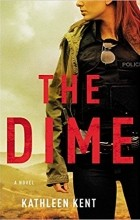 Кэтлин Кент - The Dime