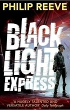 Philip Reeve - Black Light Express