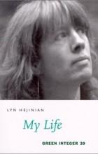 Lyn Hejinian - My life