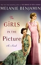 Melanie Benjamin - The girls in the picture