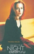 Michael Weller - What the Night Is for