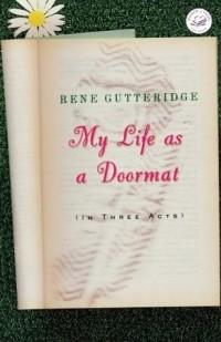 Rene Gutteridge - My Life as a Doormat