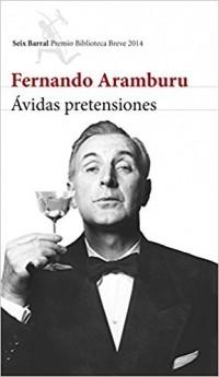 Fernando Aramburu - Avidas Pretensiones