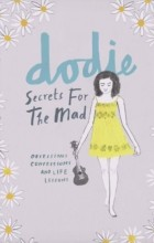 Dodie Clark - Secrets for the Mad: Obsessions, Confessions and Life Lessons