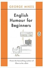 George Mikes - English Humour for Beginners
