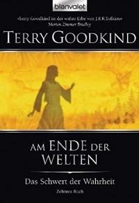 Terry Goodkind - Am Ende der Welten