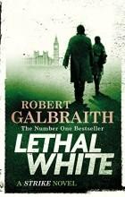 Robert Galbraith - Lethal White