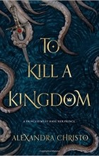 Alexandra Christo - To Kill a Kingdom