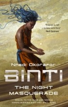 Ннеди Окорафор - Binti: The Night Masquerade
