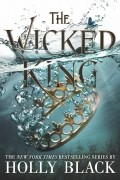 Holly Black - The Wicked King