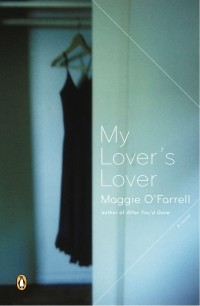 Maggie O'Farrell - My Lover's Lover