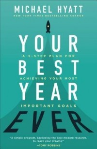 Michael S. Hyatt - Your Best Year Ever: A 5-Step Plan for Achieving Your Most Important Goals  Your Best Year Ever: A 5-Step Plan for Achieving Your Most Important Goals 2018 г.  Living Forward: A Proven Plan to Stop Drifting and Get the Life You Want 2016 г.  The Virtual A