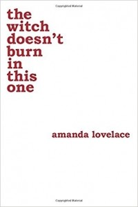 Amanda Lovelace - the witch doesn't burn in this one
