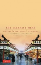 Roger J. Davis - The Japanese Mind: Understanding Contemporary Japanese Culture