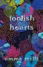 Emma Mills - Foolish Hearts