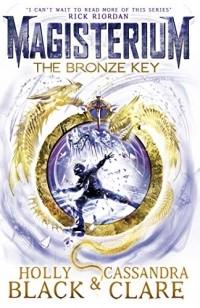 Кассандра Клэр, Холли Блэк  - The Bronze Key