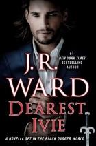 J. R. Ward - Dearest Ivie