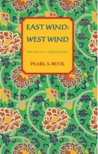 Pearl S. Buck - East Wind: West Wind