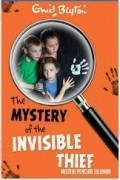 Enid Blyton - The Mystery of the Invisible Thief