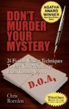 Chris Roerden - Don't Murder Your Mystery