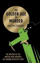 Martin Edwards - The Golden Age of Murder