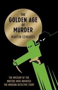 Martin Edwards - The Golden Age of Murder