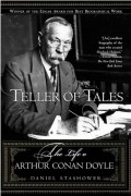 Дэниел Сташовер - Teller of Tales: The Life of Arthur Conan Doyle