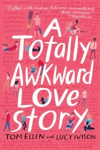 - A Totally Awkward Love Story
