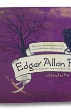 Harry Lee Poe - Edgar Allan Poe: An Illustrated Companion to His Tell-Tale Stories