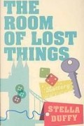 Stella Duffy - The Room of Lost Things