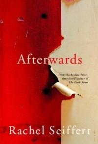 Rachel Seiffert - Afterwards