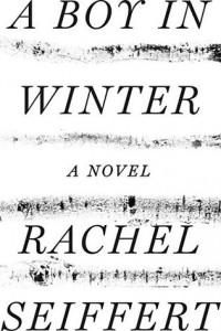Rachel Seiffert - A Boy in Winter