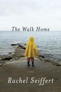 Rachel Seiffert - The Walk Home