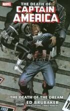 "Ed Brubaker - Captain America (2005) - TPB vol. 06 ""The Death Of Captain America, Vol. 1: The Death Of The Dream"""