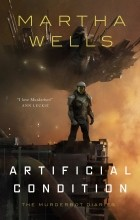 Martha Wells - Artificial Condition