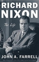 John A. Farrell - Richard Nixon: The Life
