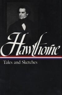 Отзывы о книге <b>Nathaniel Hawthorne</b>: <b>Tales</b> and Sketches