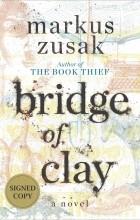 Markus Zusak - Bridge of Clay