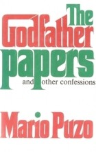 Mario Puzo - The Godfather Papers and Other Confessions