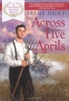 Irene Hunt - Across Five Aprils