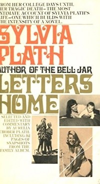 Sylvia Plath - Letters Home