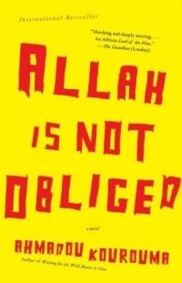 Ahmadou Kourouma - Allah is Not Obliged