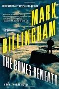 Марк Биллингем - The Bones Beneath