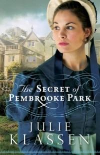 Julie Klassen - The Secret of Pembrooke Park