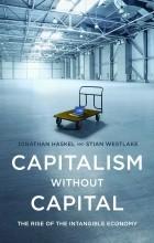 Джонатан Хаскел, Стиан Вестлейк - Капитализм без капитала: взлет нематериальной экономики