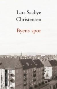 Lars Saabye Christensen - Byens Spor